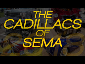 The Cadillacs of SEMA 2018