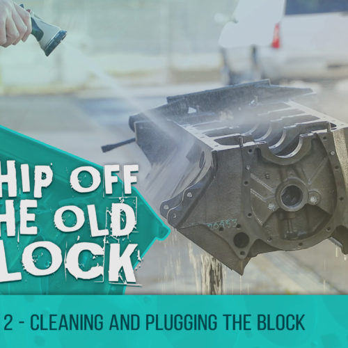 Chip Off The Old Block – Cleaning and Plugging the Cadillac 390 Block