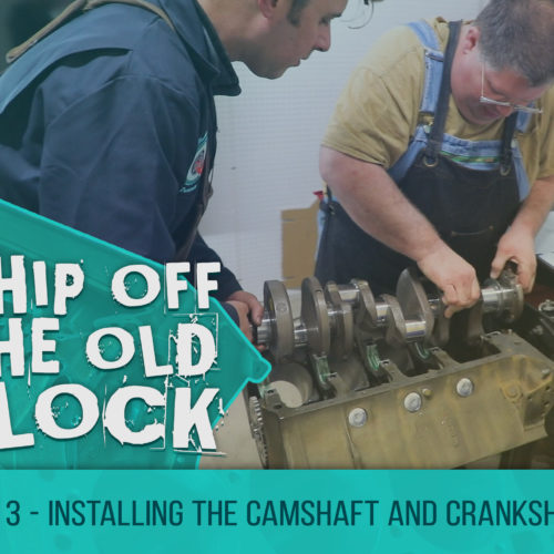 Chip Off The Old Block – Installing the Cadillac Camshaft and Crankshaft