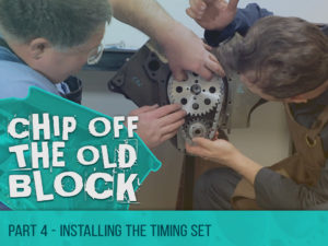 Chip Off The Old Block – Installing the Timing Set