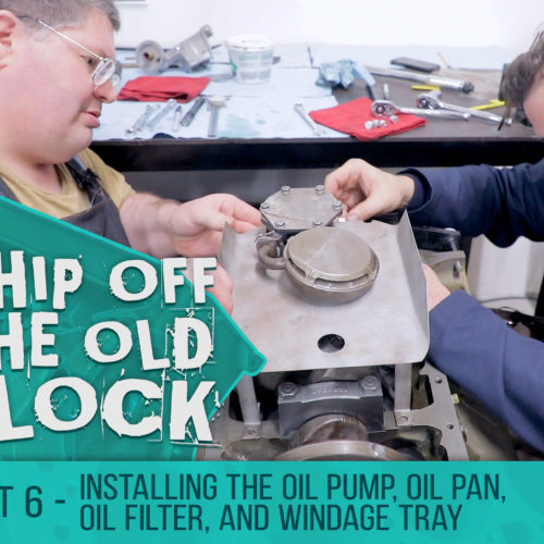 Chip Off The Old Block – Installing The Oil Pump, Oil Pan, Oil Filter, and Windage Tray