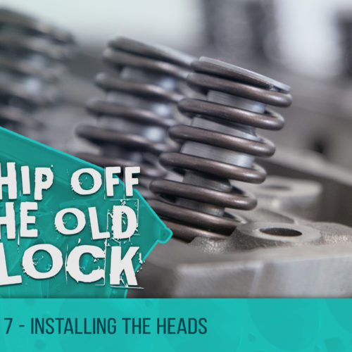Chip Off The Old Block – Installing The Heads